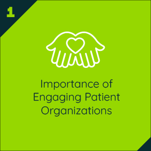 Part One – Importance of Engaging Patient Organizations
