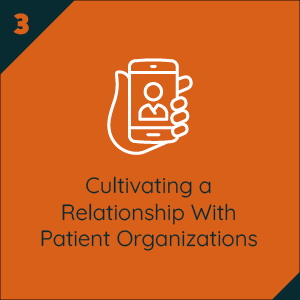 Part Three – Cultivating a Relationship With Patient Organizations