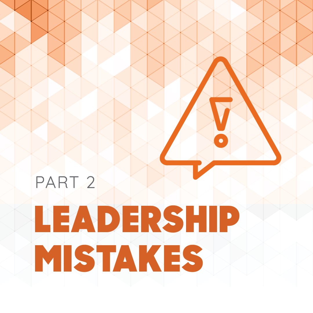 What Mistakes Do Leaders Make?
